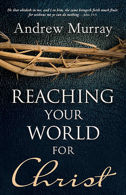 Reaching Your World for Christ