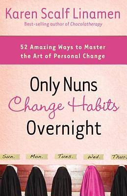 Only Nuns Change Habits Overnight
