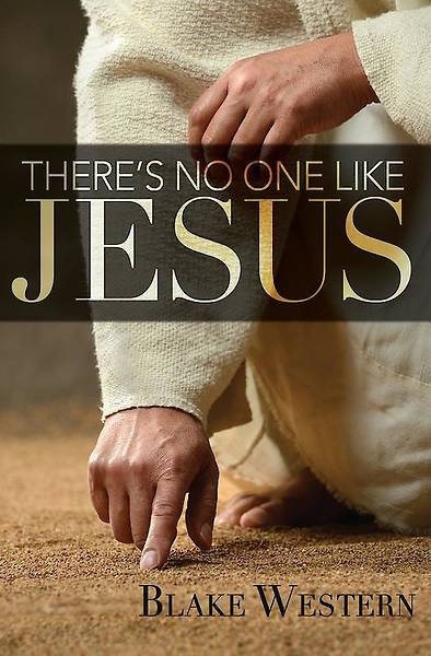 Picture of There's No One Like Jesus