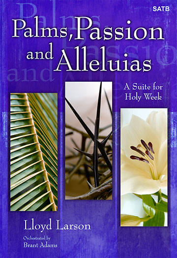 Palms, Passion and Alleluias SATB Choral Book