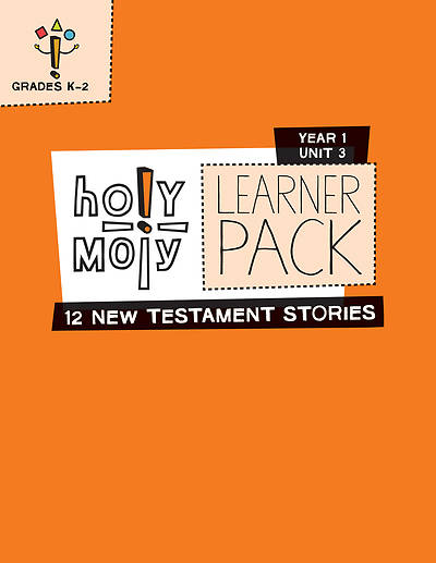 Holy Moly Grades K-2 Learner Leaflets Year 1 Unit 3