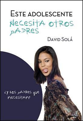 Picture of Este Adolescente Necesita Otros Padres