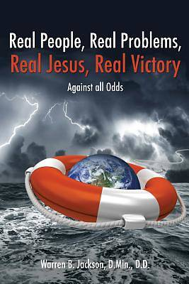 Real People, Real Problems, Real Jesus, Real Victory