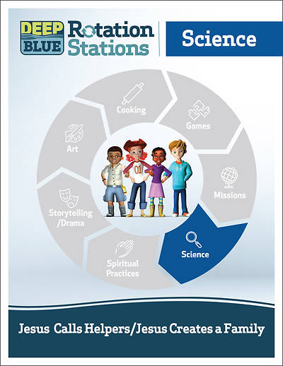 Picture of Deep Blue Rotation Station: Jesus Calls HelpersJesus Calls Helpers/Jesus Creates a Family - Science Station Download