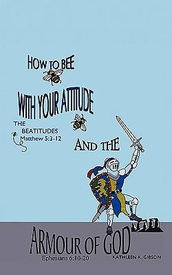 How to Bee with Your Attitude the Beatitudes Matthew 5