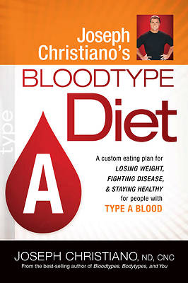 Joseph Christianos Bloodtype Diet, Type A