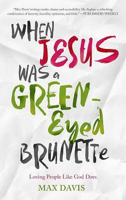 When Jesus Was a Green-Eyed Brunette