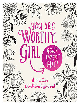 Picture of You Are Worthy, Girl. Never Forget That!