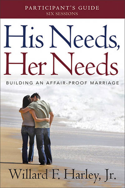 Picture of His Needs, Her Needs Participant's Guide