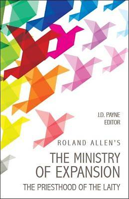 Roland Allens the Ministry of Expansion
