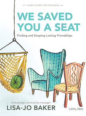 Picture of We Saved You a Seat - Teen Girls' Bible Study Book