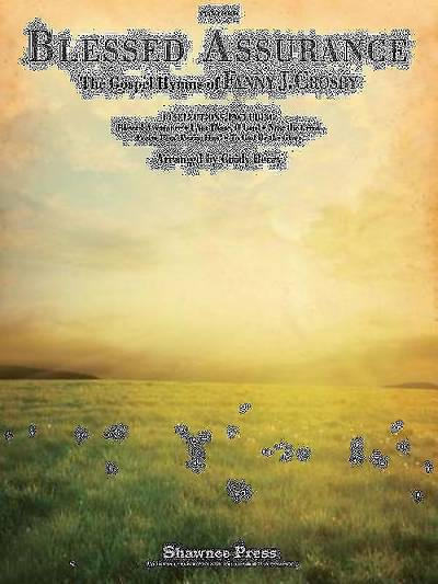 Blessed Assurance; The Gospel Hymns of Fanny J. Crosby