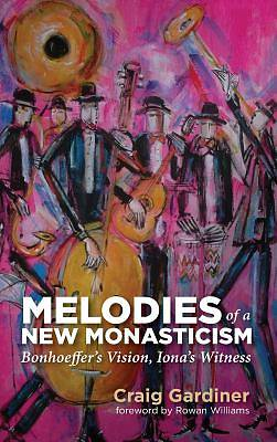 Picture of Melodies of a New Monasticism