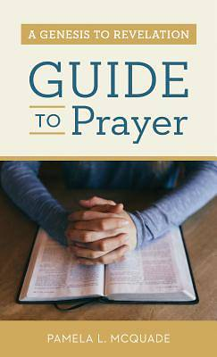 Picture of A Genesis to Revelation Guide to Prayer
