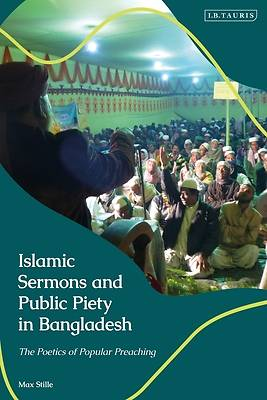 Picture of Islamic Sermons and Public Piety in Bangladesh