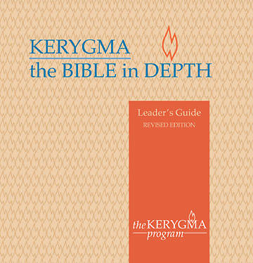 Kerygma - The Bible in Depth Leaders Guide