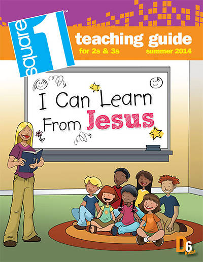 Randall House D6 Square 1 (2-3 Yrs) Teaching Guide Summer 2014