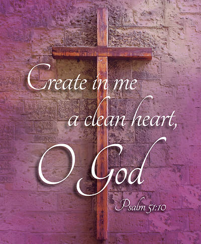 Create in Me a Clean Heart, O God  Ash Wednesday Legal Bulletin