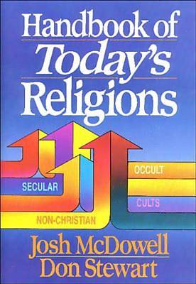 Handbook of Todays Religions / Josh McDowell and Don Stewart