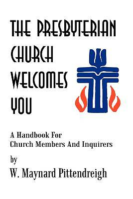 The Presbyterian Church Welcomes You