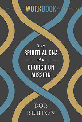 The Spiritual DNA of a Church on Mission - Workbook