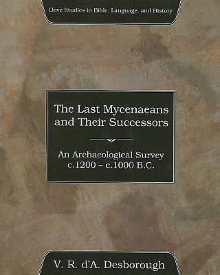 The Last Mycenaeans and Their Successors