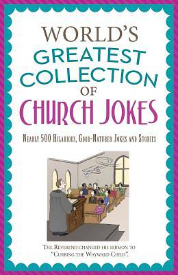 The Worlds Greatest Collection of Church Jokes