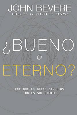 Picture of ¿bueno O Eterno?