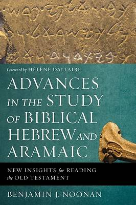 Picture of Advances in the Study of Biblical Hebrew and Aramaic
