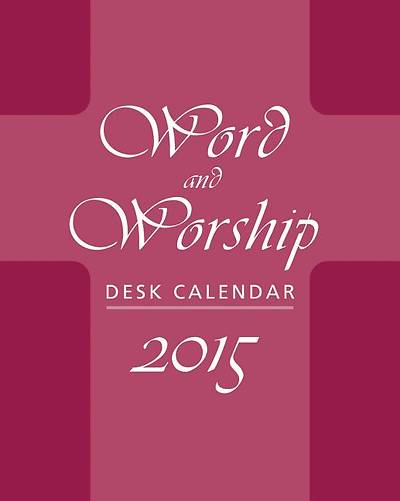 Word and Worship Desk Calendar 2015