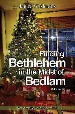 Picture of Finding Bethlehem in the Midst of Bedlam