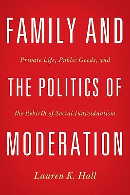 Picture of Family and the Politics of Moderation