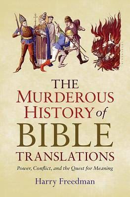 Picture of The Murderous History of Bible Translations