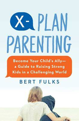 The X-Plan for Growing Strong Kids