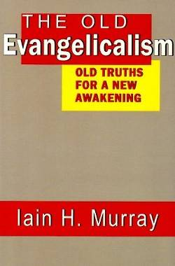 The Old Evangelicalism