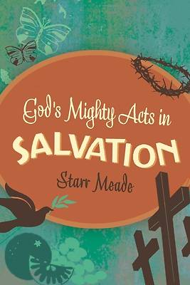 Gods Mighty Acts in Salvation