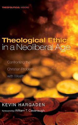 Picture of Theological Ethics in a Neoliberal Age