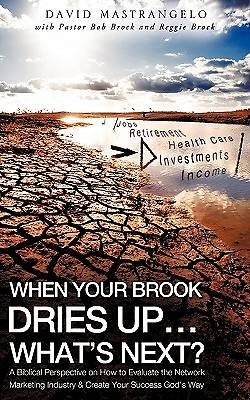 When Your Brook Dries Up...Whats Next?