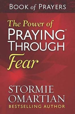 Picture of The Power of Praying® Through Fear Book of Prayers