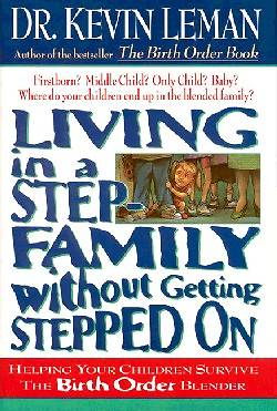 Living in a Step-Family Without Getting Stepped on