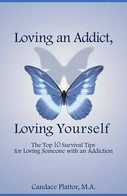 Loving an Addict, Loving Yourself [Adobe Ebook]
