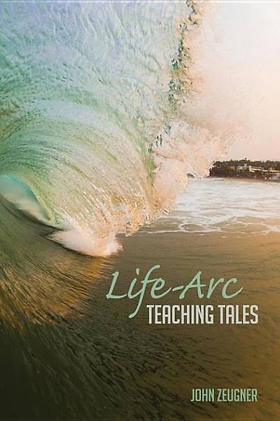 Life-Arc Teaching Tales [ePub Ebook]