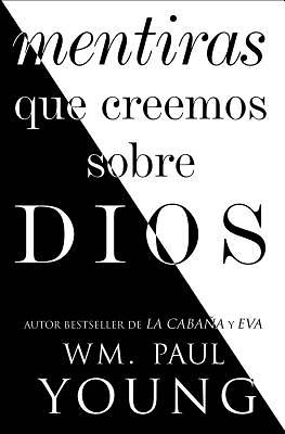 Lies We Believe About God Spanish Edition