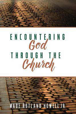 Picture of Encountering God Through the Church