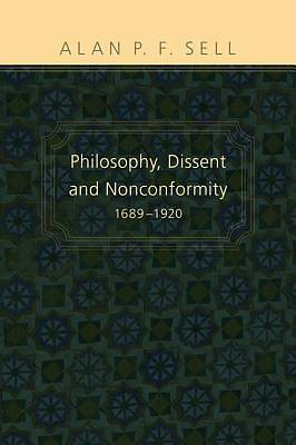 Philosophy, Dissent and Nonconformity 16891920