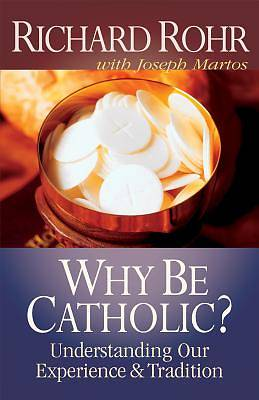 Picture of Why Be Catholic?