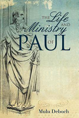 Picture of The Life and Ministry of Paul