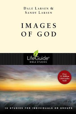 LifeGuide Bible Study - Images of God