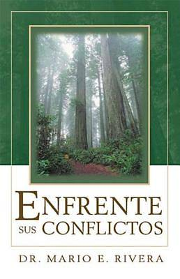 Enfrente Sus Conflictos = Facing Unresolved Conflicts