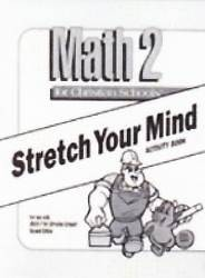 Math 2 Stretch Your Mind Activity Book